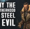Why the Brotherhood of Steel is Evil